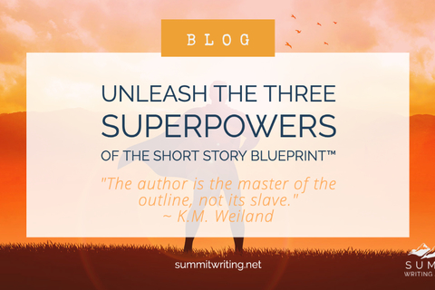 Unleash the Three Superpowers of the Short Story Blueprint™