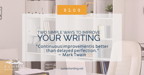 Two Simple Ways to Improve Your Writing